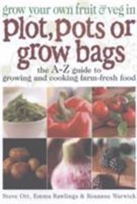 Grow Your Own Fruit and Veg in Plot, Pots or Growbags