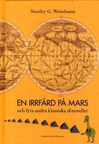 En irrfärd på Mars och fyra andra klassiska sf-noveller