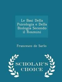 Le Basi Della Psicologia E Della Biologia Secondo Il Rosmini - Scholar's Choice Edition