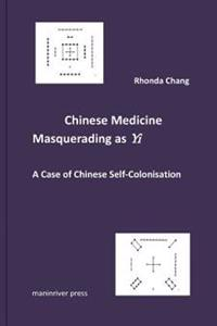 Chinese Medicine Masquerading as Yi: A Case of Chinese Self-Colonisation
