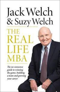 Real-life mba - the no-nonsense guide to winning the game, building a team