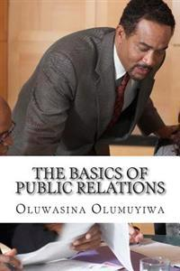 The Basics of Public Relations: Understanding All the Rudiments of PR