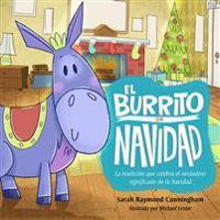 El Burrito de Navidad: Una Tradición Que Celebra El Verdadero Significado de la Navidad