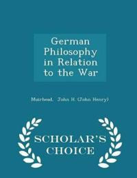 German Philosophy in Relation to the War - Scholar's Choice Edition