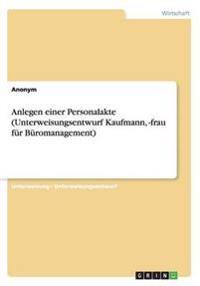 Anlegen Einer Personalakte (Unterweisungsentwurf Kaufmann, -Frau Furburomanagement)