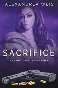 Sacrifice: The Nicci Beauvoir Series