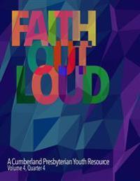 Faith Out Loud - Volume 4, Quarter 4