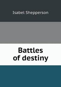 Battles of Destiny