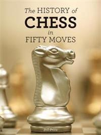 The History of Chess in Fifty Moves