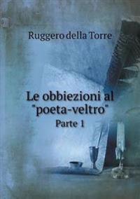 """Le Obbiezioni Al """"Poeta-Veltro"""" Parte 1"""