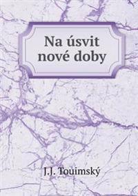 Na  svit Nov  Doby