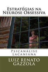 Estrategias Na Neurose Obsessiva: Psicanalise Lacaniana