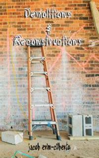 Demolitions and Reconstructions (Poetry)