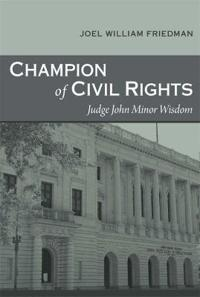 Champion of Civil Rights: Judge John Minor Wisdom
