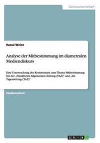 Analyse Der Mitbestimmung Im Diametralen Mediendiskurs