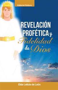 Revelación profética y fidelidad de Dios / Prophetic revelation and faithfulness of God