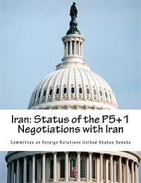 Iran: Status of the P5+1 Negotiations with Iran
