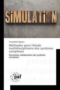 Methodes Pour L'Etude Multidisciplinaire Des Systemes Complexes