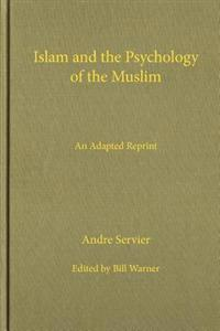 Islam and the Psychology of the Muslim