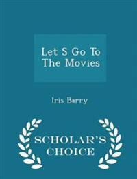 Let S Go to the Movies - Scholar's Choice Edition