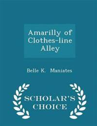 Amarilly of Clothes-Line Alley - Scholar's Choice Edition