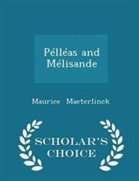 Pelleas and Melisande - Scholar's Choice Edition