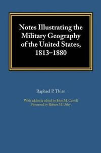 Notes Illustrating the Military Geography of the United States, 1813-1880
