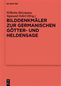Bilddenkmäler Zur Germanischen Götter- Und Heldensage/ Pictorial Monuments to Germanic Gods and Heroic Legends