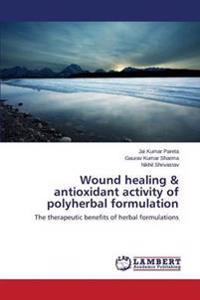 Wound Healing & Antioxidant Activity of Polyherbal Formulation