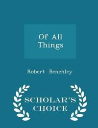 Of All Things - Scholar's Choice Edition