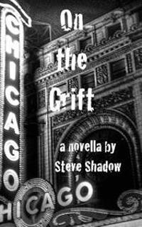 On the Grift: A Novella