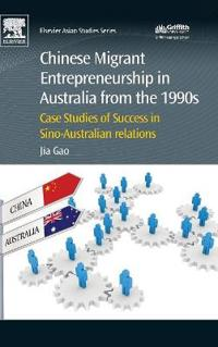 Chinese Migrant Entrepreneurship in Australia from the 1990s