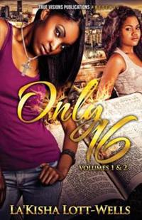 Only 16: Volumes 1 & 2