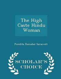 The High Caste Hindu Woman - Scholar's Choice Edition
