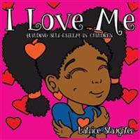 I Love Me: Building Self-Esteem in Children