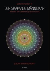 Den skapande människan : essäer om vetenskap och konst Determinantan III
