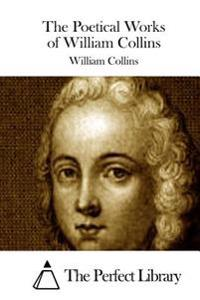 The Poetical Works of William Collins