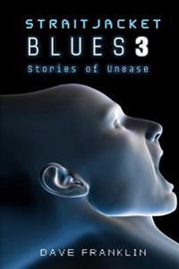 Straitjacket Blues 3: Stories of Unease