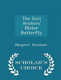The Girl Aviators' Motor Butterfly - Scholar's Choice Edition