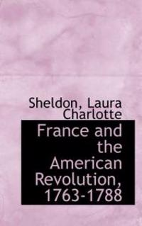 France and the American Revolution, 1763-1788