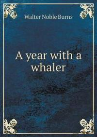 A Year with a Whaler