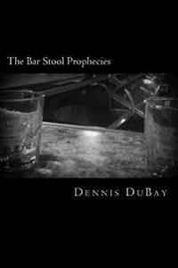 The Bar Stool Prophecies: Sixty-Nine Shades of Shit