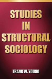 Studies in Structural Sociology