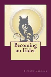 Becoming an Elder: Answering the Call for the Next Stage of Development