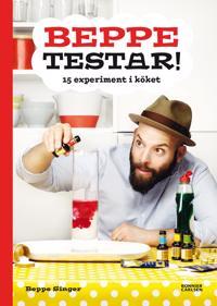 Beppe testar! : 15 experiment i köket
