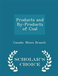 Products and By-Products of Coal - Scholar's Choice Edition