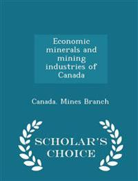 Economic Minerals and Mining Industries of Canada - Scholar's Choice Edition