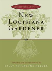 Jacques-Felix Lelievre's New Louisiana Gardener
