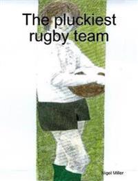 The Pluckiest Rugby Team