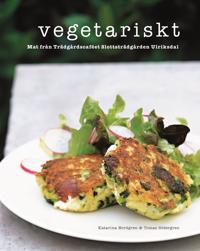 Vegetariskt : mat från Trädgårdscaféet Slottsträdgården Ulriksdal